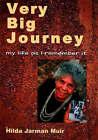 Very Big Journey: My Life as I Remember it by Hilda Jarman Muir (Paperback, 2004)