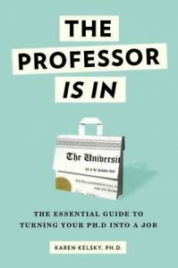 Professor-Is-In-The-Essential-Guide-to-Turning-Your-Ph-D-into-a-Job-Paper