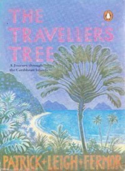 The Traveller's Tree: Journey Through the Caribbean Islands,Patrick Leigh Fermo