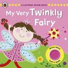 My Very Twinkly Fairy: A Ladybird Sound Book: A Ladybird Sound Book by Andrea Pinnington (Hardback, 2011)