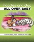 Noodles and Goo: All Over Baby by Lynne M Smelser Ph D (Paperback / softback, 2013)