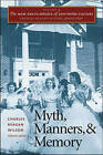 The New Encyclopedia of Southern Culture: v. 4: Myth, Manners, and Memory by The University of North Carolina Press (Paperback, 2006)