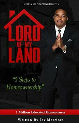 Lord of my land 5 steps to homeownership pdf