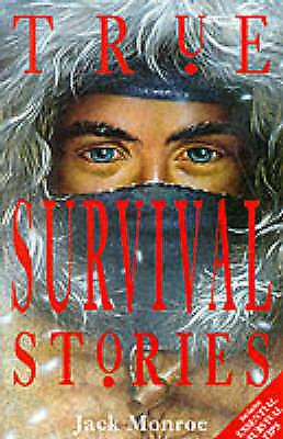 """""""AS NEW"""" Monroe, Jack, True Survival Stories (True Stories), Paperback Book"""