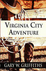 Virginia City Adventure by Gary W Griffiths (Paperback / softback, 2010)