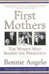First-Mothers-The-Women-Who-Shaped-the-Presidents-by-Bonnie-Angelo