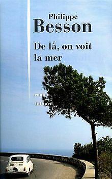 De là, on voit la mer von Besson, Philippe | Buch | Zustand gut