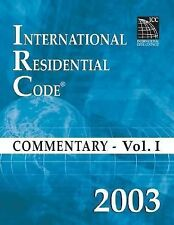 International Residential Code Commentary 2003 Vol. I by International Code...
