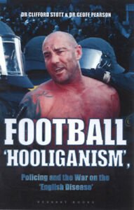 Football 'hooliganism': policing and the war on the 'English disease' by