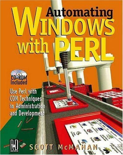 Automating Windows with Perl by Scott McMahan