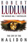 The Cry of the Halidon by Robert Ludlum (Paperback, 1997)