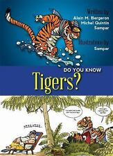 Do You Know? Ser.: Do You Know? Tigers by Michel Quintin and Alain Bergeron...