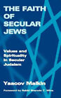 Secular Judaism: Faith, Values, and Spirituality by Yaakov Malkin (Paperback, 2003)