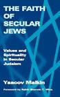 Secular Judaism: Faith, Values, and Spirituality by Yaakov Malkin (Paperback, 2003)