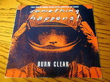 "SOMETHING HAPPENS - BURN CLEAR    7"" VINYL PS"