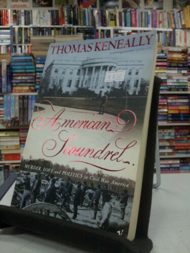 1 of 1 - American Scoundrel: Murder, Love and Politics in Civil War America by Thomas...