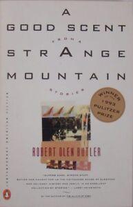 A GOOD SCENT FROM A STRANGE MOUNTAIN - ROBERT OLEN BUTLER