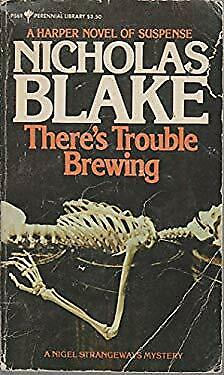 There's Trouble Brewing by Blake, Nicholas