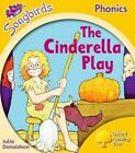 Songbirds Phonics: Level 5: the Cinderella Play by Julia Donaldson (Paperback, 2012)
