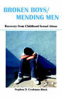 Broken Boys, Mending Men: Recovery from Childhood Sexual Abuse by Stephen D. Grubman-Black (Paperback, 2002)