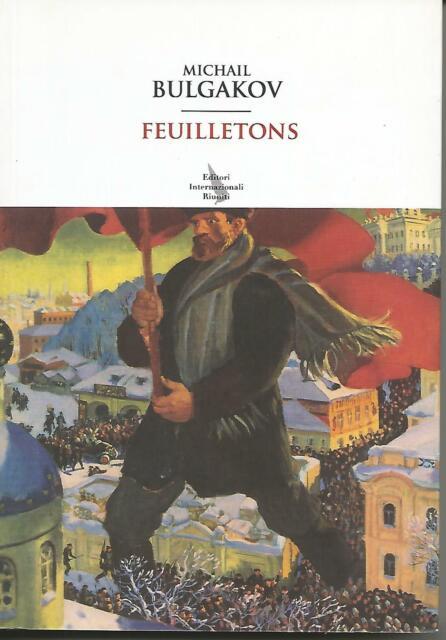 MICHAIL BULGAKOV - Feuilletons  - Editori Riuniti