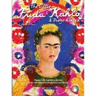 The Little Frida Kahlo & Diego Rivera: Discover the legendary destiny of the two most famous painters in Mexico by Catherine de Duve (Paperback, 2013)