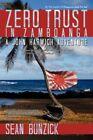 Zero Trust in Zamboanga a John Harwich Adventure by Sean Bunzick 9781434327741