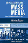Understanding the Mass Media by N. Tucker (Paperback, 2009)