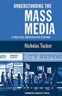 Understanding the Mass Media by N. Tucker (Paperback, 2009)