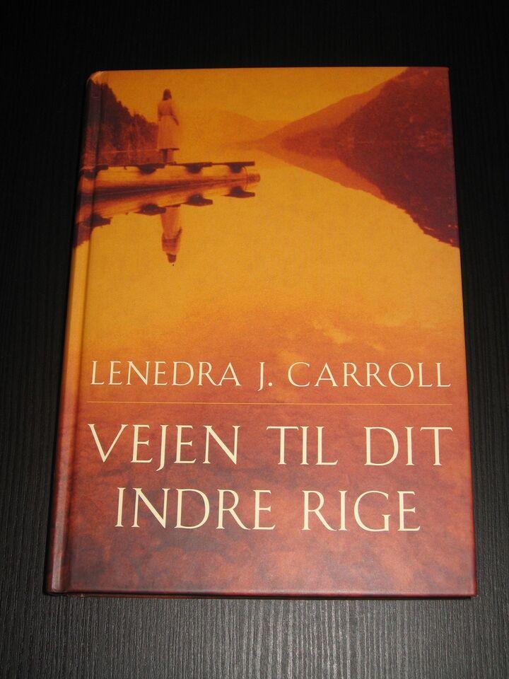 Vejen til dit indre rige, Lenedra J. Carroll, emne:
