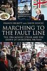 Marching to the Fault Line: The 1984 Miners' Stirke and the Death of Industrial Britain by David Hencke, Francis Beckett (Hardback, 2009)