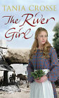The River Girl by Tania Crosse (Paperback, 2006)