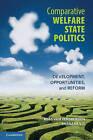 Comparative Welfare State Politics: Development, Opportunities, and Reform by Kees van Kersbergen, Barbara Vis (Hardback, 2013)