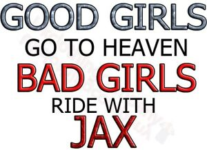 fdad03b1 Details about FUNNY GOOD GIRLS GO TO HEAVEN BAD GIRLS RIDE WITH JAX PRINTED  T-SHIRT WOMEN MEN