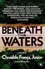 Beneath the Waters by Oswaldo Fran ca J unior (Paperback)