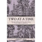 Two at a Time Reflections and Revelations of a Kansas State University Presiden