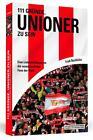111 Gründe, Unioner zu sein von Frank Nussbücker (2015, Taschenbuch)