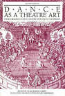 Dance as a Theatre Art: Source Readings in Dance History from 1581 to the Present by Princeton Book Company (Paperback, 1992)