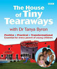 The House of Tiny Tearaways by Tanya Byron (Paperback, 2005)