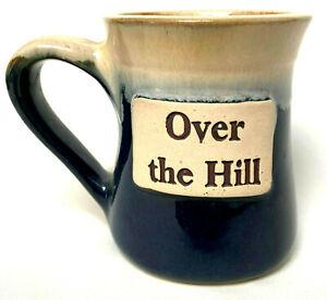 Pottery Over The Hill Coffee Tea Mug Humorous Hand Made