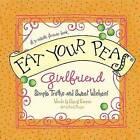 Eat Your Peas, Girlfriend by Cheryl Karpen (Hardback, 2011)