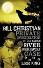 Bill Christian Private Investigator in Yadkin River Werewolf Case by King Lee