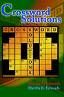 Crossword Solutions: A New and Unique Source of Names, Characters, Titles, Events and Phrases Found in Crossword Puzzles, Entertainment and Entertainers by Writers Club Press (Paperback / softback, 2000)