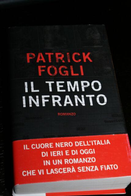 IL TEMPO INFRANTO Patrick Fogli PIEMME 2008 prima edizione