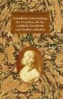 Gründliche Untersuchung der Ursachen, die das weibliche Geschlecht vom Studiren abhalten von Dorothea Christiana Leporin (2004, Gebundene Ausgabe)