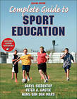 Complete Guide to Sport Education by Peter A. Hastie, Daryl Siedentop, Hans Van der Mars (Paperback, 2011)