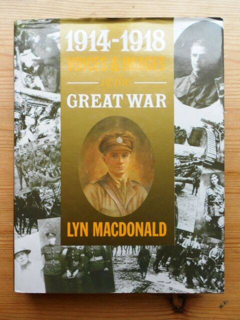 1914-1918 Voices & Images of the Great War Lyn Macdonald Hardback 1988 ~ 10 pics