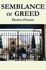 Semblance of Greed by Desiree L Flowers (Paperback / softback, 2002)