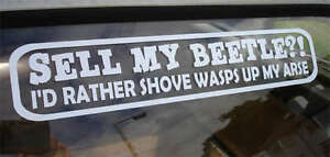 Sell-My-Beetle-I-039-d-Rather-Shove-Wasps-Funny-Sticker-VW-New-Bug-Volkswagen