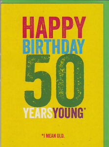Image Is Loading Happy Birthday 50 Years Young Funny Humour